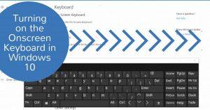 Turning on the Onscreen Keyboard in Windows 10